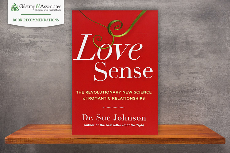Love Sense by Sue Johnson - Gilstrap And Associates Book Recommendations